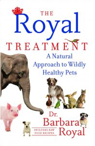 Book - The Royal Treatment. A natural approach to wildly healthy pets